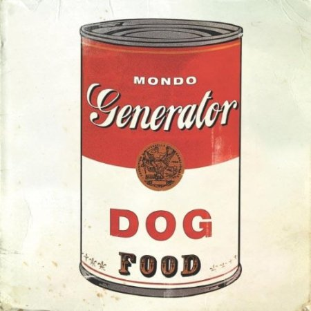 "Much like the celebrated Warhol painting, Mondo Generator revisit the classic Campbell's soup can image for the cover of ""Dog Food""."