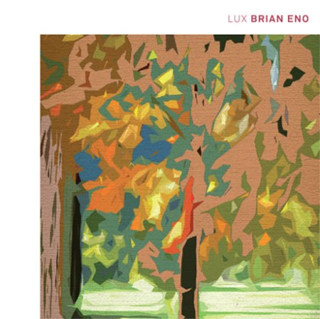 The delightful cover of the delightful CD by the delightful Brian Eno, the delightful Lux.
